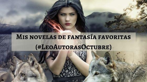 mis novelas de fantasia favoritas leo autoras octubre