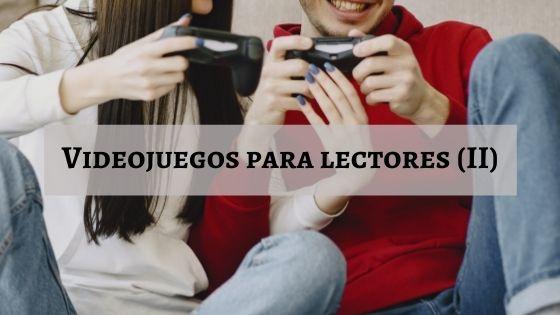 VIDEOJUEGOS-PARA-LECTORES-II